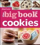 Betty Crocker The Big Book of Cookies ebook by Betty Crocker