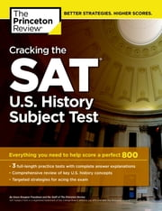 Cracking the SAT U.S. History Subject Test ebook by Princeton Review