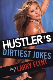 Hustler's Dirtiest Jokes ebook by Larry Flynt