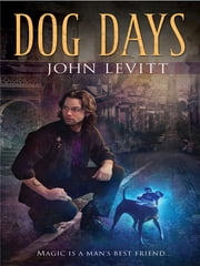 Dog Days ebook by John Levitt