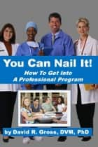 You Can Nail It ebook by David R. Gross
