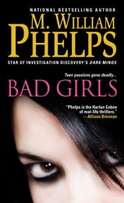 Bad Girls ebook by M. William Phelps