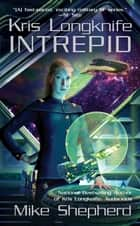 Kris Longknife: Intrepid ebook by Mike Shepherd
