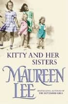 Kitty And Her Sisters ebook by Maureen Lee
