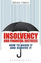 Insolvency and Financial Distress ebook by Brian A Finch