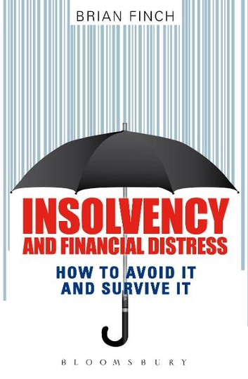 Insolvency and Financial Distress - How to Avoid it and Survive it ebook by Brian A. Finch