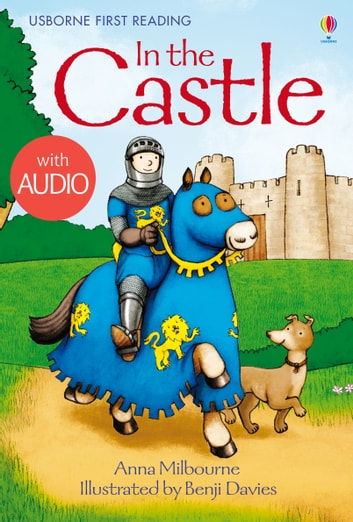 In the Castle: Usborne First Reading: Level One ebook by Anna Milbourne