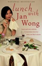Lunch With ebook by Jan Wong