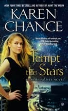Tempt the Stars - A Cassie Palmer Novel ebook by Karen Chance