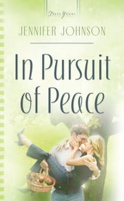 In Pursuit Of Peace ebook by Jennifer Johnson