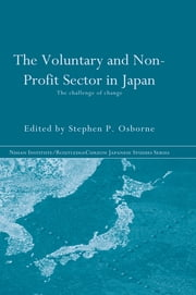 The Voluntary and Non-Profit Sector in Japan - The Challenge of Change ebook by Stephen P. Osborne