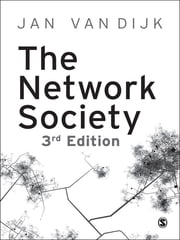 The Network Society ebook by Professor Jan A G M van Dijk