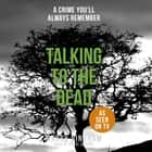 Talking to the Dead - Fiona Griffiths Crime Thriller Series Book 1 audiobook by Harry Bingham
