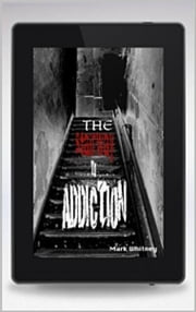 The Stairway to Addiction ebook by Mark Whitney