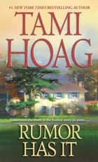 Rumor Has It ebook by Tami Hoag