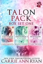 Talon Pack Box Set 1 (Books 1-3) ebook by Carrie Ann Ryan