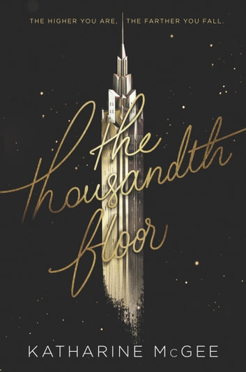 The Thousandth Floor ebook by Katharine McGee