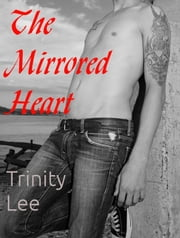 The Mirrored Heart ebook by Trinity Lee