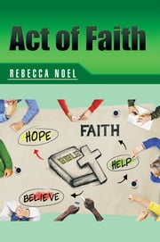 Act of Faith ebook by Rebecca Noel