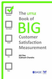 The Little Book of Big Customer Satisfaction Measurement ebook by Ajit Rao,Subhash Chandra