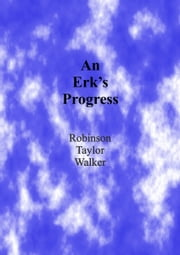 An Erk's Progress ebook by Robinson Taylor Walker