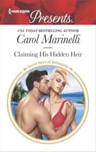 Claiming His Hidden Heir - A Secret Baby Romance eBook by Carol Marinelli