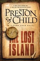 The Lost Island ebook by Douglas Preston, Lincoln Child