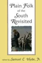 Plain Folk of the South Revisited ebook by Samuel C. Hyde Jr.,John B. Boles