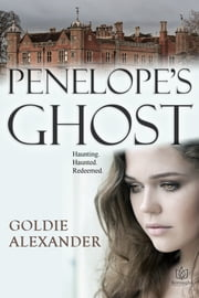Penelope's Ghost ebook by Goldie Alexander
