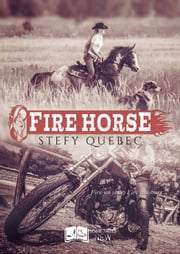 Fire Horse eBook by Stefy Québec