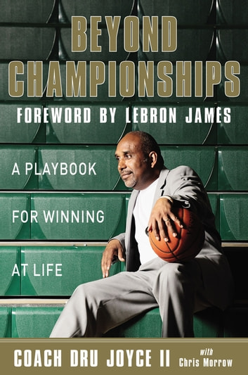 Beyond Championships - A Playbook for Winning at Life ebook by Dru Joyce II