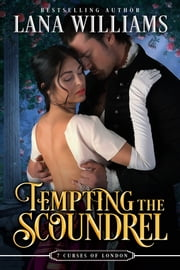 Tempting the Scoundrel ebook by Lana Williams