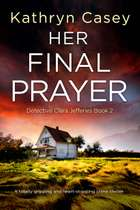 Her Final Prayer - A totally gripping and heart-stopping crime thriller ebook by