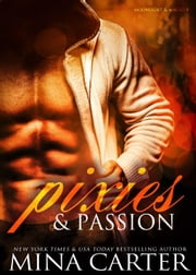 Pixies & Passion - Moonlight & Magic, #4 ebook by Mina Carter