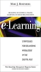 E-Learning: Strategies for Delivering Knowledge in the Digital Age ebook by Marc Rosenberg
