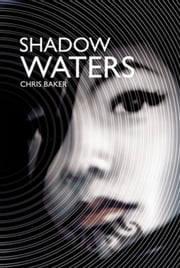 Shadow Waters ebook by Chris Baker