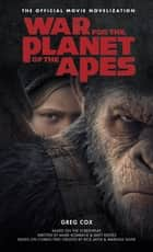 War for the Planet of the Apes: Official Movie Novelization ebook by Greg Cox