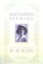 Enchanted Evening - Volume III of the Autobiography of M. M. Kaye ebook by M. M. Kaye