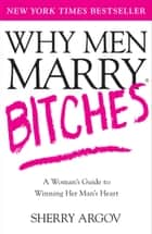 Why Men Marry Bitches ebook by Sherry Argov