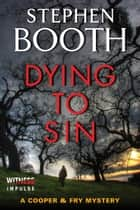 Dying to Sin ebook by Stephen Booth