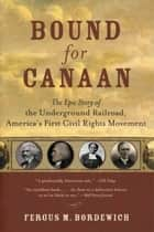 Bound for Canaan ebook by Fergus Bordewich