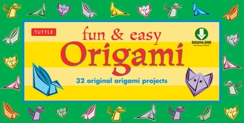 Fun & Easy Origami - 30 Original Paper-folding Projects: Includes Origami Book with Instructions and Downloadable Materials ebook by