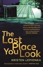 The Last Place You Look ebook by Kristen Lepionka