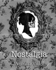 Nostalgia ebook by William Vitka