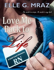 Love Me Back to Life ebook by Elle G. Mraz