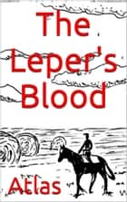 The Leper's Blood ebook by