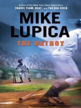 The Batboy ebook by Mike Lupica
