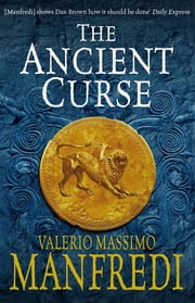 The Ancient Curse ebook by Valerio Massimo Manfredi