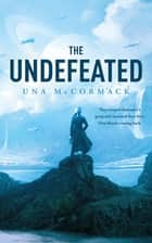 The Undefeated ebook by Una McCormack