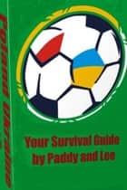 Euro 2012 Survival Guide Poland Ukraine ebook by Paddy Lee